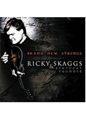 Ricky Skaggs And Kentucky Thunder - Brand New Strings (Music CD)