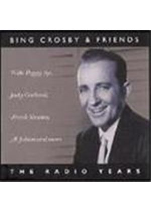 BING CROSBY & FRIENDS - RADIO YEARS