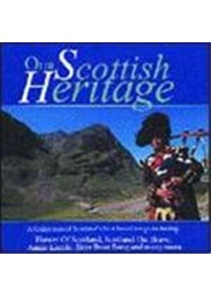 Various Artists - OUR SCOTTISH HERITAGE