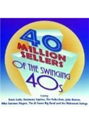 Various Artists - 40 MILLION SELLERS OF SWINGING 40S