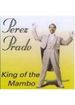 Perez Prado - King Of The Mambo