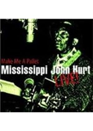 Mississippi John Hurt - MAKE ME A PALLET