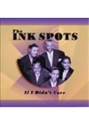 Ink Spots (The) - If I Didn't Care