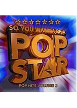 Various Artists - So You Wanna Be A Pop Star: Karaoke Pop Hits Vol. 3 (Music CD)