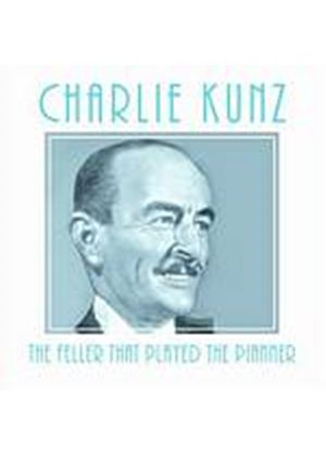 Charlie Kunz - The Feller That Played The Pianner (Music CD)