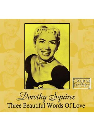 Dorothy Squires - Three Beautiful Words of Love (Music CD)