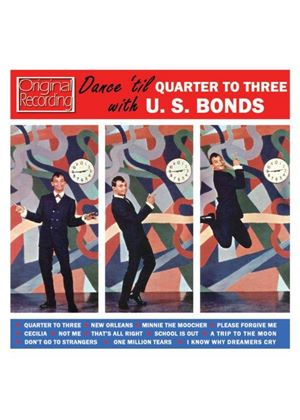 "Gary ""U.S."" Bonds - Dance 'Til Quarter to Three (Music CD)"
