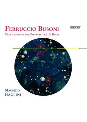 Busoni: Transcriptions for Piano after J. S. Bach (Music CD)