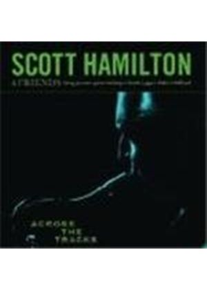 Scott Hamilton - Across The Tracks