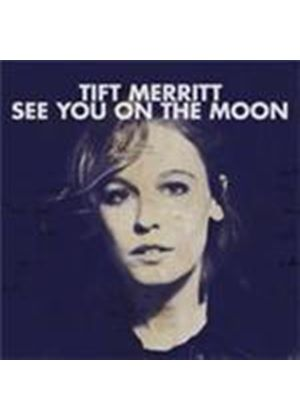 Tift Merritt - See You On The Moon (Music CD)
