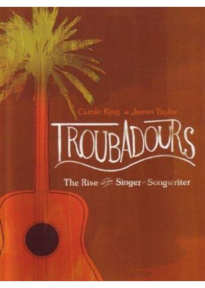 James Taylor Carole King - Troubadours - The Rise Of The Singer-songwriter