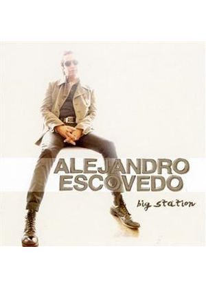 Alejandro Escovedo - Big Station (Music CD)