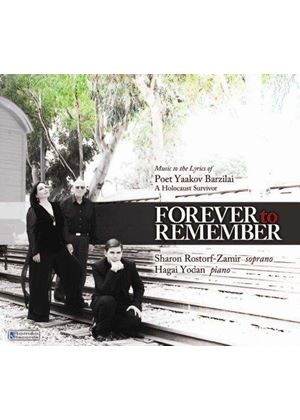 Forever To Remember: Music to the Lyrics of Poet Yaakov Barzilai (Music CD)