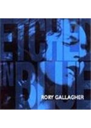 Rory Gallagher - Etched In Blue [Remastered] (Music CD)