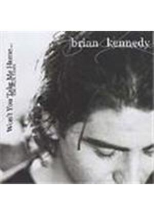 Brian Kennedy - Won't You Take Me Home... (The RCA Years)