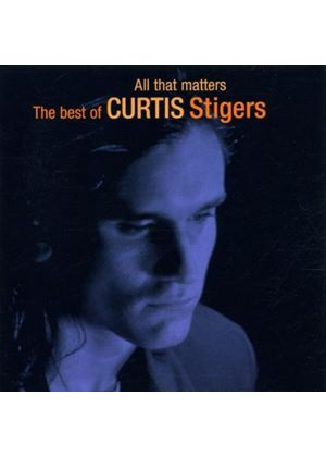 Curtis Stigers - All That Matters : The Best of Curtis Stigers (Music CD)