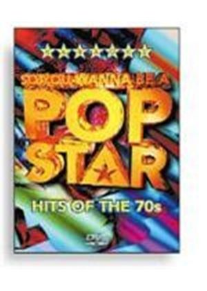 So You Wanna Be A Pop Star - Hits Of The 70s (karaoke)
