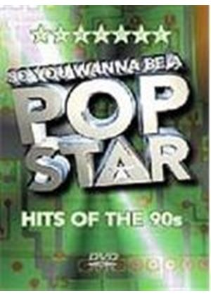 So You Wanna Be A Pop Star - Hits Of The 90s (karaoke)