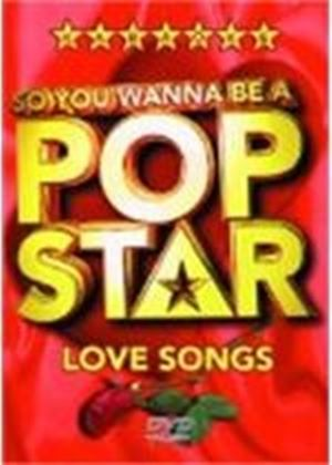 So You Wanna Be a Pop Star: Love Songs (Karaoke)