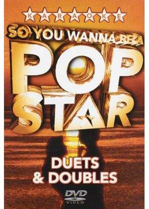 So You Wanna Be A Pop Star - Duets And Doubles (karaoke)
