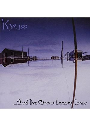 Kyuss - ...And The Circus Leaves Town (Music CD)