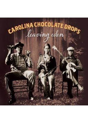 Carolina Chocolate Drops - Leaving Eden (Music CD)