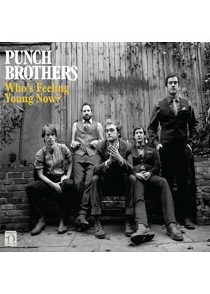 Punch Brothers - Who's Feeling Young Now? (Music CD)