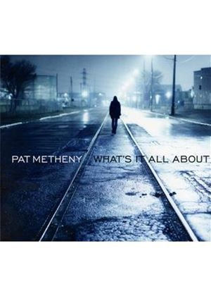 Pat Metheny - What's It All About (Music CD)