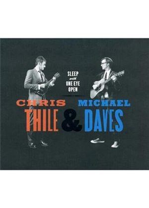 Chris Thile & Michael Daves - Sleep With One Eye Open (Music CD)