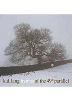 K.D. Lang - Hymns Of The 49th Parallel (Music CD)
