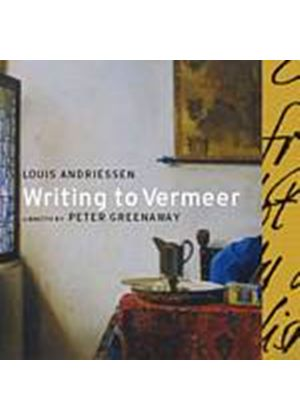 Louis Andriessen - Writing To Vermeer (De Nederlandse Opera) (Music CD)