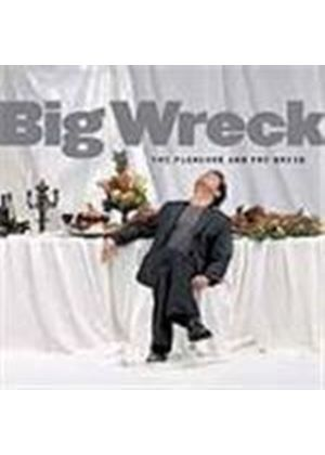 Big Wreck - Pleasure And The Greed, The [PA]