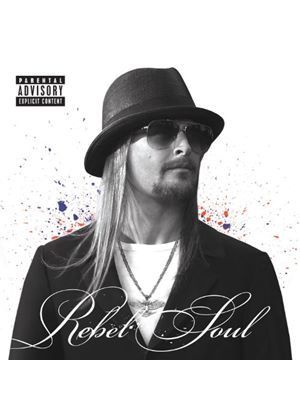 Kid Rock - Rebel Soul (Music CD)