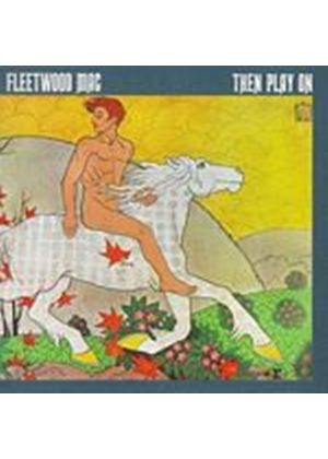 Fleetwood Mac - Then Play On (Music CD)
