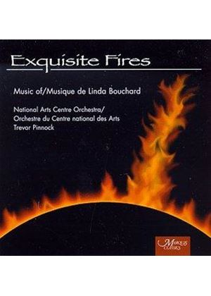 Linda Bouchard - Exquiste Fires (Pinnock)