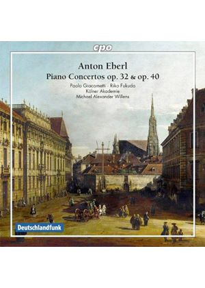 Anton Eberl: Piano Concertos, Op. 32 & 40 (Music CD)