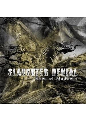 Slaughter Denial - Eyes of Madness (Music CD)