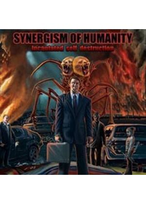 Synergism of Humanity - Incantated Self Destruction (Music CD)