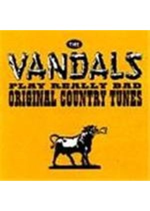 Vandals (The) - Vandals Play Really Bad Original Country Tunes, The