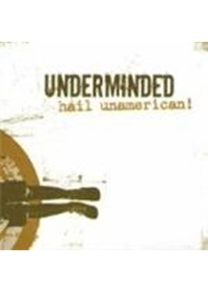 Underminded - Hail Unamerican