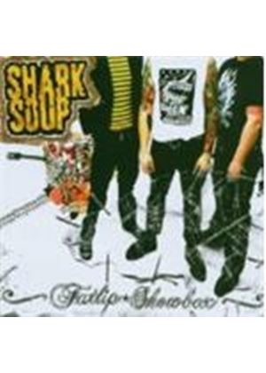 Shark Soup - Fatlip Showbox