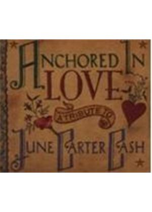 Various Artists - ANCHORED IN LOVE (JUNE CARTER CASH)