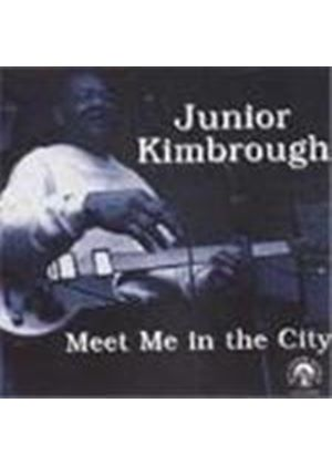 Junior Kimbrough - Meet Me In The City