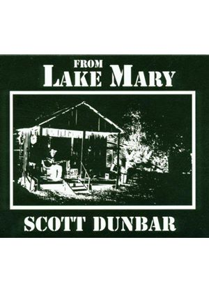 Scott Dunbar - From Lake Mary (Music CD)
