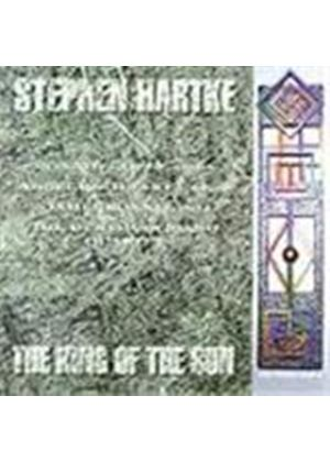 Stephen Hartke: The King of the Sun