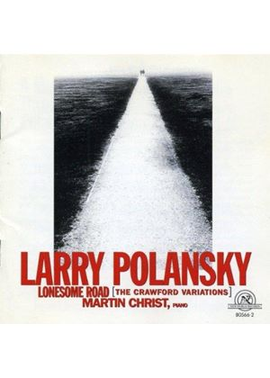 LARRY POLANSKY - Lonesome Road (The Crawford Variations) (Martin Christ)