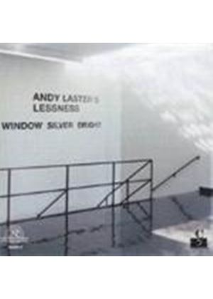 ANDY LASTERS LESSNESS - WINDOW SILVER BRIGHT