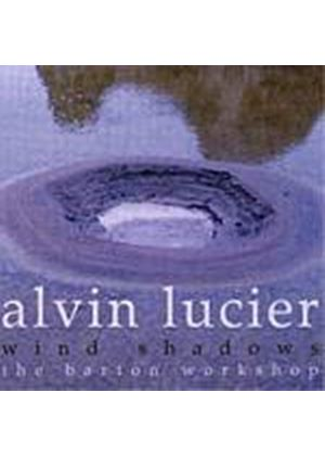 Alvin Lucier - Wind Shadows (The Barton Workshop) (Music CD)