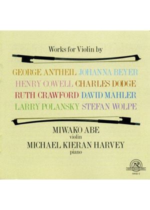Antheil; Cowell; Wolpe: Violin Works