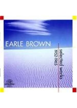 Earle Brown selected Works 1952 - 1965